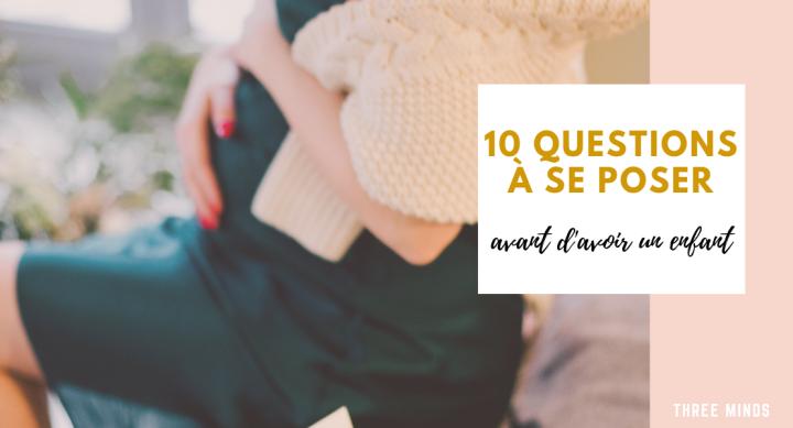 10 questions à se poser avant d'avoir unenfant