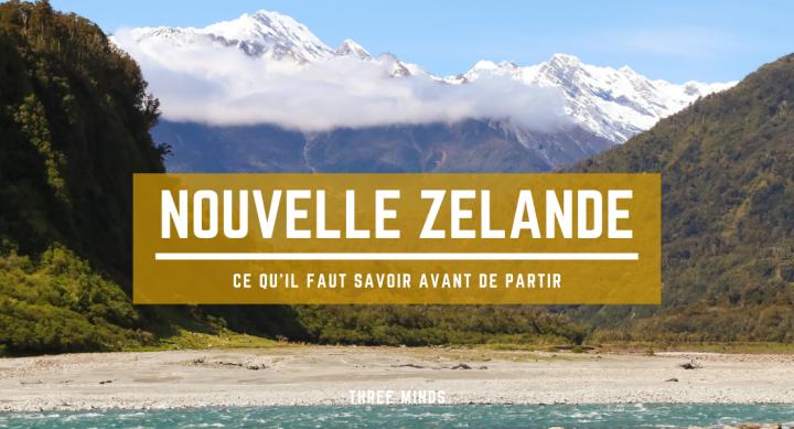 Ce qu'il faut savoir avant de partir en NouvelleZélande